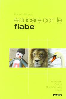 Writersfactory.it Educare con le fiabe. Andersen, Collodi, Saint-Exupéry, Lewis Image