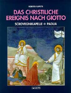 Das Christliche Ereignis nach Giotto. Scrovegnikapelle, Padua