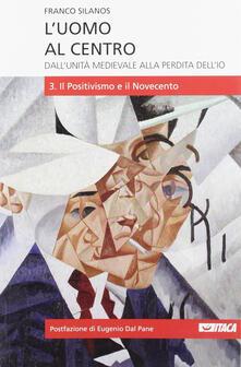 Mercatinidinataletorino.it L' uomo al centro. Dall'unità medievale alla perdita dell'io. Vol. 3 Image