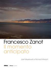 Il Il momento anticipato. Joel Meyerowitz, Richard Misrach - Zanot Francesco - wuz.it