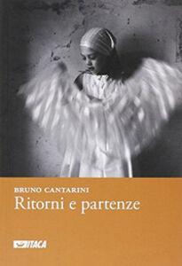 Libro Ritorni e partenze. 2004-2010 Bruno Cantarini