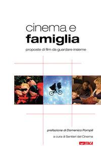 Cinema e famiglia. Proposte di film da guardare insieme