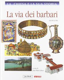 Camfeed.it La Chiesa e la sua storia. Vol. 4: La via dei barbari, dal 600 al 900. Image