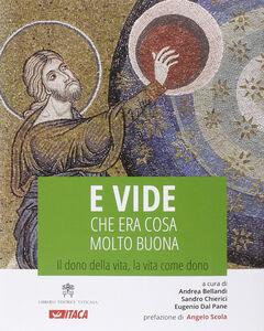 Foto Cover di E vide che era cosa molto buona. Il dono della vita, la vita come dono, Libro di  edito da Itaca (Castel Bolognese)