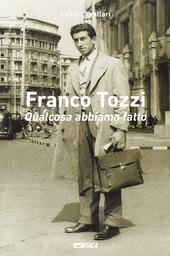 Franco Tozzi. Qualcosa abbiamo fatto