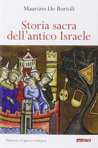Foto Cover di Storia sacra dell'antico Israele, Libro di Maurizio De Bortoli, edito da Itaca (Castel Bolognese)