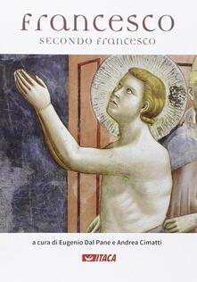 Francesco secondo Francesco. Ediz. illustrata - copertina