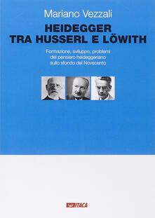 Warholgenova.it Heidegger tra Husserl e Löwith. Formazione, sviluppo, problemi del pensiero heideggeriano sullo sfondo del Novecento Image