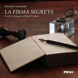 Libro La firma segreta. Poesie in dialogo con Marina Corradi Franco Casadei