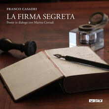 La firma segreta. Poesie in dialogo con Marina Corradi - Franco Casadei - copertina