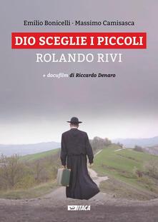 Daddyswing.es Dio sceglie i piccoli. Rolando Rivi. Con DVD Image