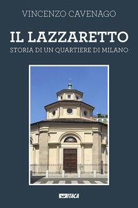 Il lazzaretto. Storia di un quartiere di Milano