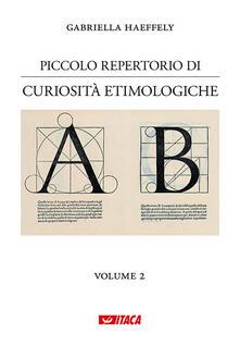 Criticalwinenotav.it Piccolo repertorio di curiosità etimologiche. Vol. 2 Image