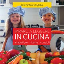 Steamcon.it Imparo a leggere in cucina. Alfabetiere, ricette, consigli. Ediz. illustrata Image