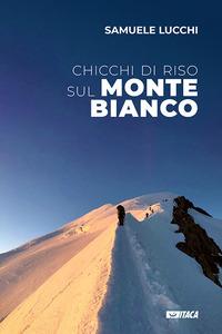 Chicchi di riso sul Monte Bianco - Lucchi Samuele - wuz.it