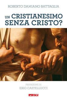 Un cristianesimo senza Cristo? Il Magistero di Francesco sulle tentazioni gnostiche e pelagiane della Chiesa di oggi.pdf