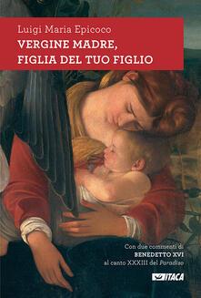 Vergine madre, figlia del tuo figlio. Meditazioni sullinno alla Vergine di Dante.pdf