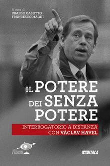 Mercatinidinataletorino.it Il Potere dei senza potere. Interrogatorio a distanza con Václav Havel Image