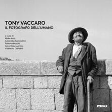 Radiosenisenews.it Tony Vaccaro. Il fotografo dell'umano. Ediz. illustrata Image