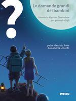 Le domande grandi dei bambini. Itinerario di prima Comunione per genitori e figli. Vol. 1-3