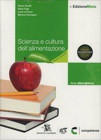 Scienza e cultura dell'alimentazione. Scienza degli alimenti. Per le Scuole superiori. Con espansione online - Gentili Paolo Fogli Elisa La Fauci Luca - wuz.it