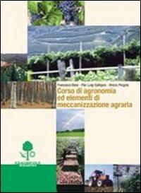 Corso di agronomia ed elementi di meccanizzazione agraria. Per gli Ist. Tecnici agrari - Baisi Francesco Galligani P. Luigi Pergola Vinicio - wuz.it