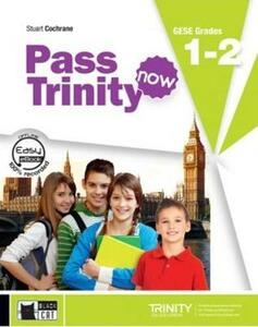 Pass Trinity. Student's Book. Grades 1-2. Per le Scuole superiori. Con CD Audio