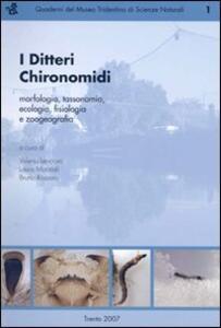 I Ditteri Chironomidi. Morfologia, tassonomia, ecologia, fisiologia e zoogeografia