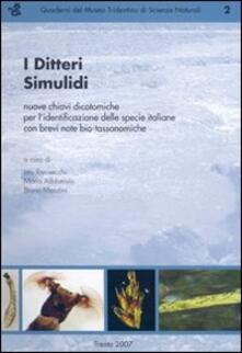 I Ditteri Simulidi. Nuove chiavi dicotomiche per l'identificazione delle specie italiane con brevi note bio-tassonomiche
