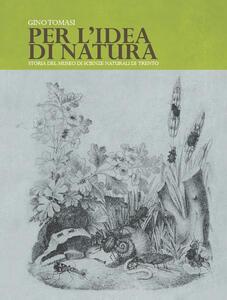 Per l'idea di natura. Storia del Museo di scienze naturali di Trento