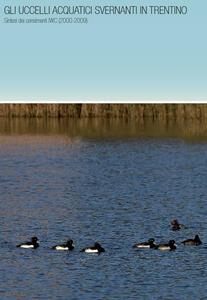 Gli ucelli acquatici svernanti in Trentino. Sintesi dei censimenti IWC (2000-2009)