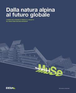 Dalla natura alpina al futuro globale. Museo delle scienze di Trento e il progetto di Renzo Piano
