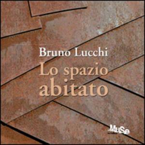 Bruno Lucchi. Lo spazio abitato. Ediz. italiana e inglese