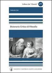 Dizionario critico della filosofia. Per le Scuole superiori