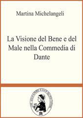 La visione del bene e del male nella «Commedia» di Dante