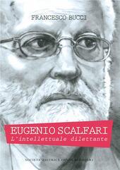 Eugenio Scalfari. L'intellettuale dilettante