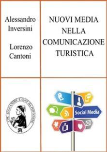 Nuovi media nella comunicazione turistica - Alessandro Inversini & Lorenzo Cantoni - ebook