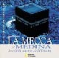 La La Mecca e Medina. Le città sante dell'Islam. Ediz. illustrata - Nasr Seyyed Hossein Nomachi Kazuyoshi - wuz.it