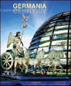 Libro Germania. Il cuore dell'Europa. Ediz. illustrata Sabine Kieslich