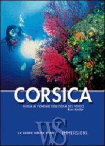 Libro Corsica. Guida alle immersioni. Ediz. illustrata Kurt Amsler