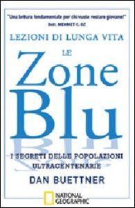 Foto Cover di Lezioni di lunga vita. Le zone blu. I segreti delle popolazioni ultracentenarie, Libro di Dan Buettner, edito da White Star