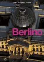 Berlino. Una città per il futuro. Ediz. illustrata