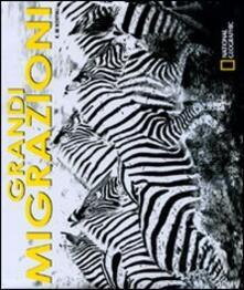 Rallydeicolliscaligeri.it Le grandi migrazioni. Ediz. illustrata Image