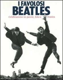 Winniearcher.com I favolosi Beatles. Celebrazione in parole, foto e musica. Ediz. illustrata Image