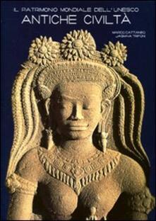 Listadelpopolo.it Il patrimonio mondiale dell'Unesco. Antiche civiltà. Ediz. illustrata Image