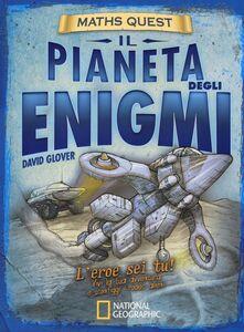 Libro Il pianeta degli enigmi. Maths Quest. Ediz. illustrata David Glover , Tim Hutchinson