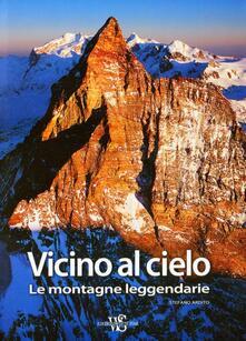 Camfeed.it Vicino al cielo. Le montagne leggendarie. Ediz. illustrata Image