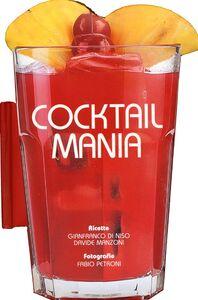 Foto Cover di Cocktail mania, Libro di AA.VV edito da White Star