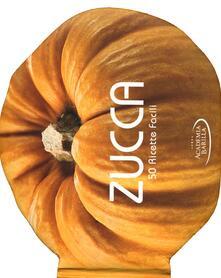 Amatigota.it Zucca. 50 ricette facili Image