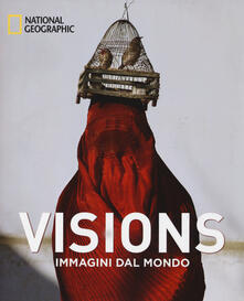 Filippodegasperi.it Visions. Immagini dal mondo. Ediz. illustrata Image